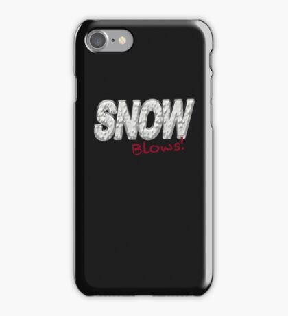 SNOW BLOWS - Snow Hater  iPhone Case/Skin
