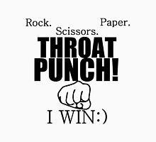 ROCK.PAPER.SCISSORS. THROAT PUNCH! I WIN :) Unisex T-Shirt
