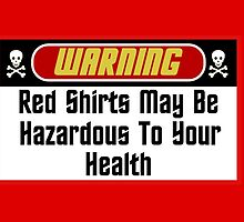 Warning Red Shirts May Be Hazardous ( Mugs & Travel Mugs) by PopCultFanatics