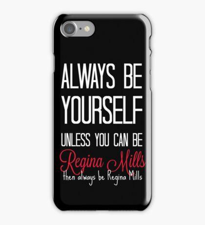 Always be Regina Mills - White iPhone Case/Skin