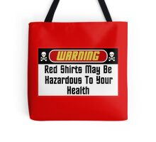 Warning Red Shirts May Be Hazardous  ( Pillows & Totes ) Tote Bag