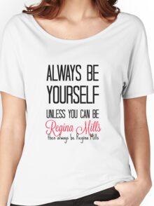 Always be Regina Mills - Black Women's Relaxed Fit T-Shirt