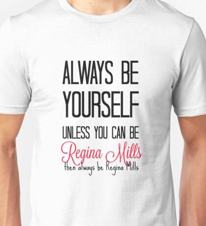 Always be Regina Mills - Black Unisex T-Shirt
