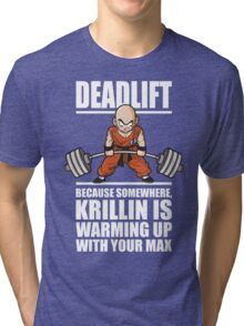 Deadlift - Krillin Is Warming Up With Your Max Tri-blend T-Shirt