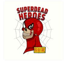 Superdead heroes: spider-dead Art Print