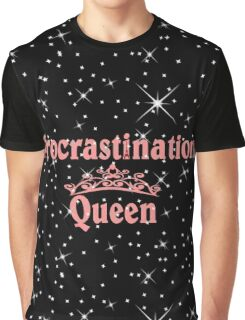 Procrastination Queens  Graphic T-Shirt