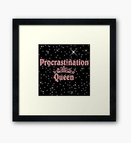 Procrastination Queens  Framed Print