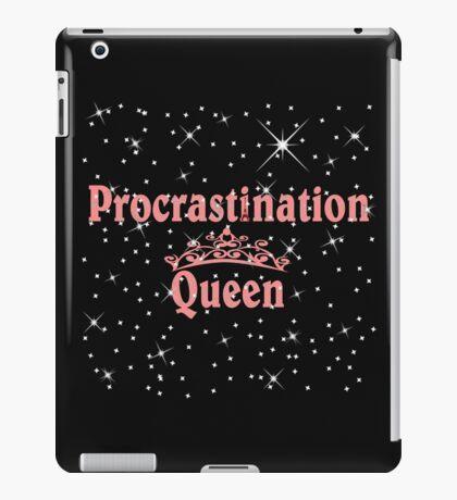 Procrastination Queens  iPad Case/Skin