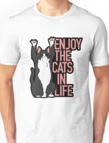 Enjoy the Cats in Life Unisex T-Shirt
