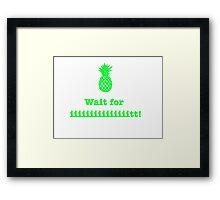 Wait for iiiiiiit!! (green) Framed Print