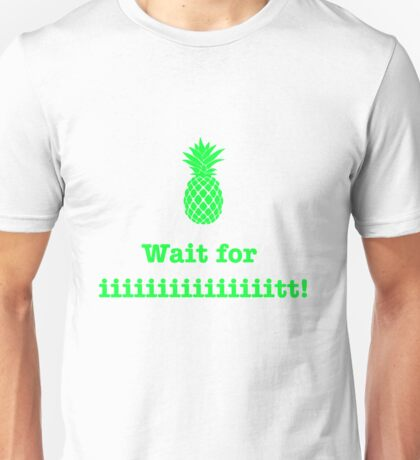 Wait for iiiiiiit!! (green) Unisex T-Shirt