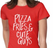 Pizza Fries & Cute Guys Womens Fitted T-Shirt