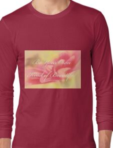 Be Your Own Kind of Beautiful Long Sleeve T-Shirt