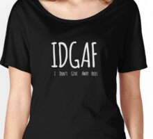 Funny French Fries - IDGAF I Don't Give Away Fries Women's Relaxed Fit T-Shirt