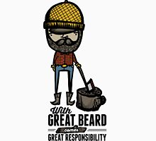 Great Beard Great Responsibility Unisex T-Shirt