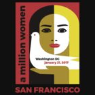 Women's March on San Francisco California January 21, 2017 by WISDOMWEAR