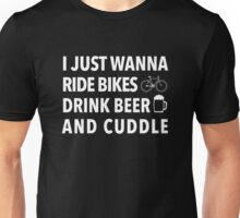Ride Bikes Drink Beer And Cuddle Shirt Unisex T-Shirt