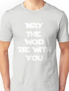 May The WOD Be With You - White Unisex T-Shirt
