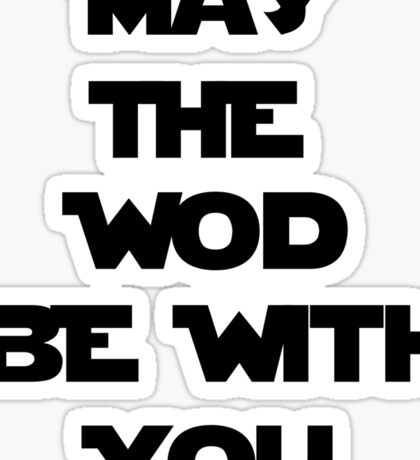 May The WOD Be With You - Black Sticker