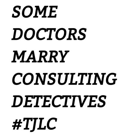 Johnlock - Some Doctors Marry Consulting Detectives Sticker