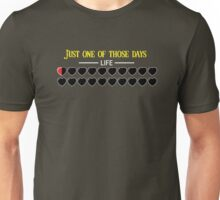Just one of those days Unisex T-Shirt
