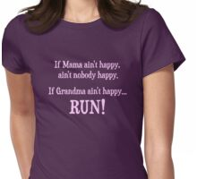 If Mama Ain't Happy, Ain't Nobody Happy Womens Fitted T-Shirt