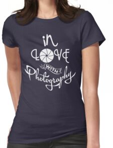 Photographer - In Love With Photography Womens Fitted T-Shirt