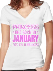 Princesses Are Born In JANUARY Yes I Am A Princess Women's Fitted V-Neck T-Shirt
