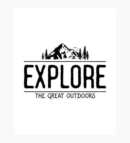 Explore the Great Outdoors Photographic Print