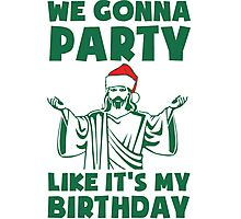 Party Like It's A Christmas Birthday Photographic Print