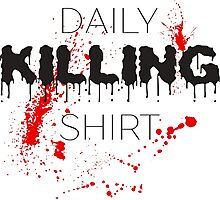 Daily Killing Funny Sentence Text Photographic Print