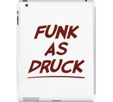 Funk As Druck is Very Drunk iPad Case/Skin