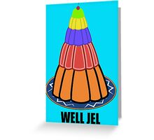 Well Jel Greeting Card