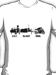 Eat. Sleep.Ride T-Shirt T-Shirt