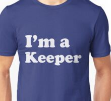I'm a Keeper Gift Funny Unisex T-Shirt
