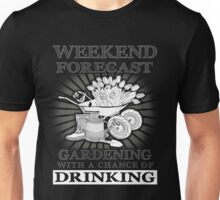 Gardening With A Chance Of Drinking T-Shirt Unisex T-Shirt