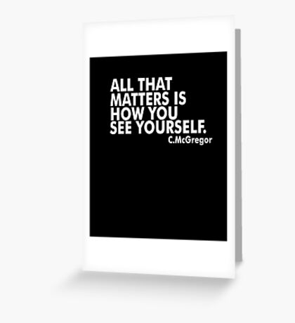 All That Matters Is How You See Yourself - McGregor Greeting Card