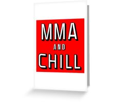 MMA and Chill (Mixed Martial Arts) Greeting Card