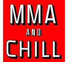 MMA and Chill (Mixed Martial Arts) Photographic Print