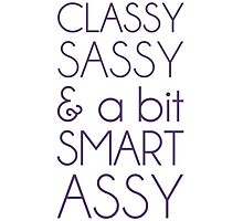 Classy Sassy and a Bit Smart Assy Photographic Print