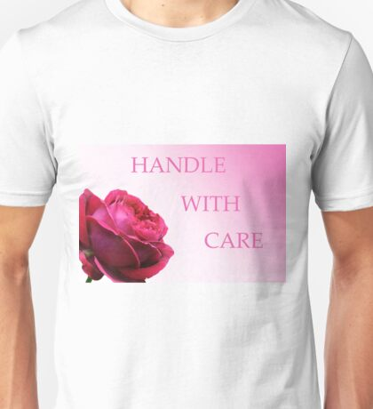 Handle with care. Unisex T-Shirt