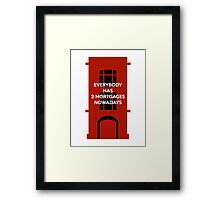 Everybody Has 3 Mortgages Nowadays Framed Print