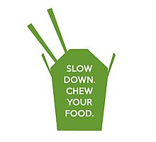Slow Down. Chew Your Food. Photographic Print
