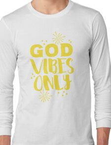 GOD VIBES ONLY Long Sleeve T-Shirt