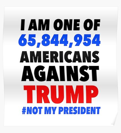 Americans AGAINST Trump Poster