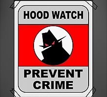 Hood Watch Prevent Crime by teelangie