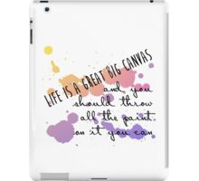 Life Is a Great Big Canvas iPad Case/Skin