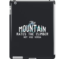 The Mountain Rates The Climber iPad Case/Skin