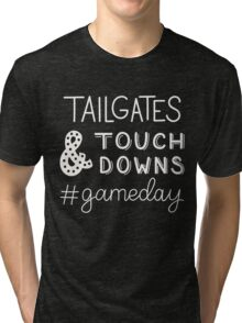 Tailgates and Touch Downs Game Day Tri-blend T-Shirt