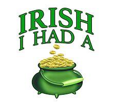 IRISH I Had a Pot O Gold - I wish I had a Pot of Gold St Patrick's Day Photographic Print